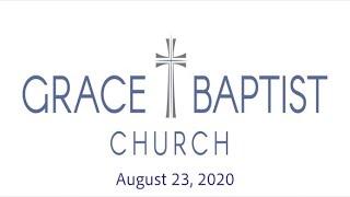 Grace Baptist Church - Recorded Service 8/23/2020