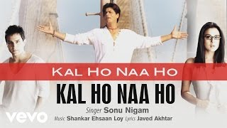 Gambar cover Kal Ho Naa Ho - Official Audio Song | Sonu Nigam | Shankar Ehsaan Loy | Javed Akhtar