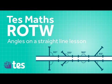 Angles on a straight line - Mastery Lesson: TES Maths Resource of the Week