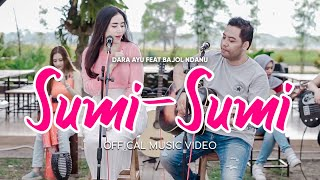 Dara Ayu Ft. Bajol Ndanu - Sumi-Sumi (Official Music Video) | KENTRUNG