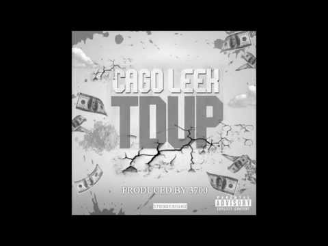 Cago Leek - T'd Up (Produced By 3700)