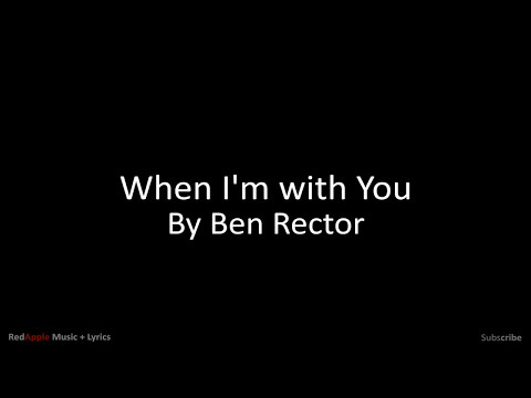 When I'm with You - By Ben Rector (Music +...