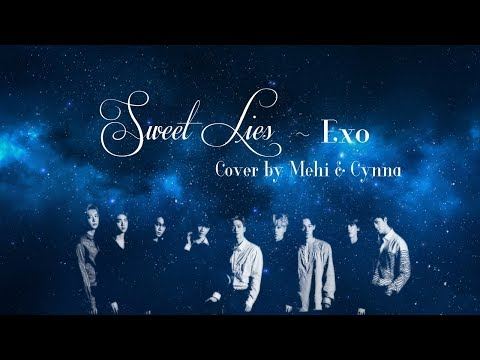 Sweet Lies (Female Version) - Exo ~ Cover by Mehi and Cynna (Galaxshe)