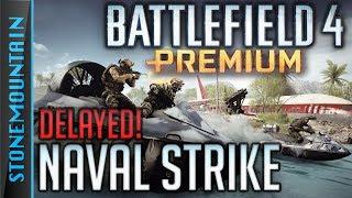 Battlefield 4 Naval Strike DELAYED for Premium - NO Download for Naval Strike DLC Xbox One, PC
