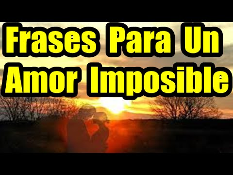 Frases De Amor Imposible Cortas Youtube