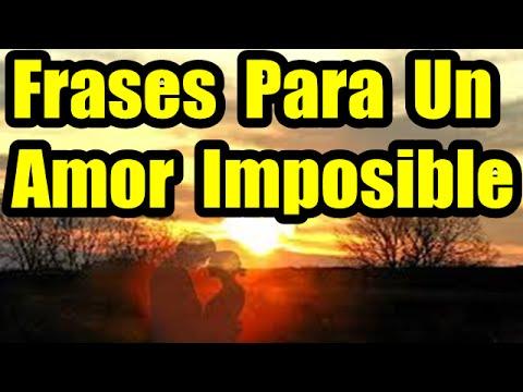 Frases Cortas De Amor Frases Para Un Amor Imposible Youtube