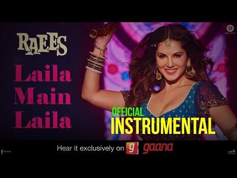 Laila Main Laila Official INSTRUMENTAL | Raees | Shah Rukh Khan | Sunny Leone | Pawni Pandey
