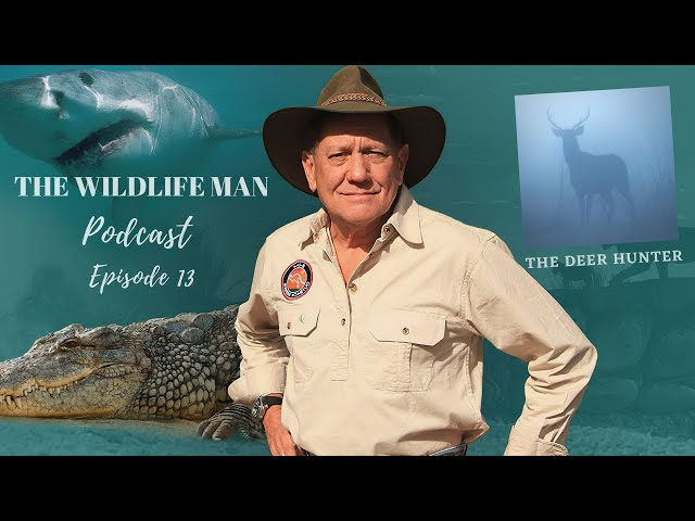 The Wildlife Man Podcast - Episode 13 - The Deer Hunter