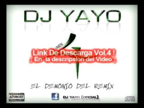 Dj Yayo - El Demonio Del Remix Vol.4 ( Link De Descarga )