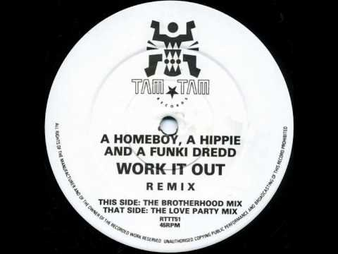 A Homeboy, A Hippie & A Funki Dredd ‎-- Work It Out (The Brotherhood Mix)