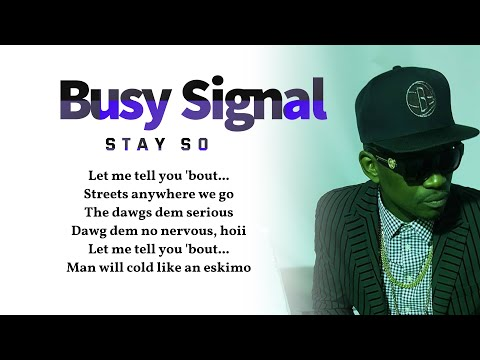 Busy Signal - Stay So (Lyrics Video) 🎵