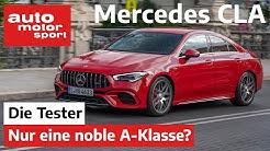 Mercedes CLA 250: Bietet die noble A-Klasse wirklich mehr? - Test/Review | auto motor und sport