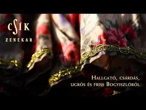 Csík Zenekar - Hallgató, csárdás, ugrós és friss Bogyiszlóról