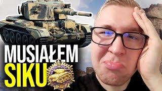 MUSIAŁEM SIKU - World of Tanks
