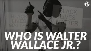 Investigation: Who was Walter Wallace Jr. -- man shot and killed by police in Philadelphia?