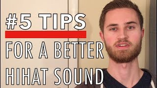 What's Keeping YOUR Hihats From Sounding Great? 5 Tips for a Better Hihat Sound