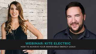 Live Webinar Kite Electric: How To Achieve Your Renewable Energy Goals