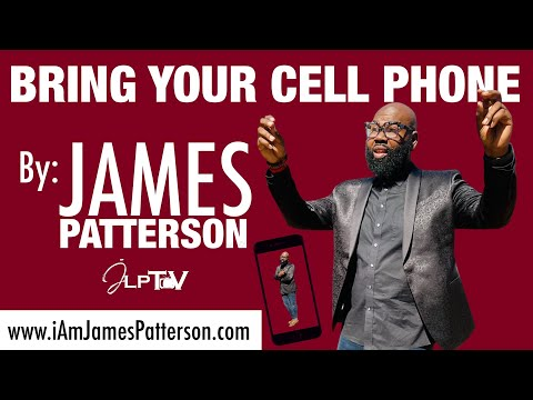 Bring Your Cell Phone Song | James L. Patterson