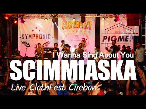 Scimmiaska - I Wanna Sing About You (LIVE Clothfest Cirebon 2017)