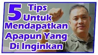 5 Tips untuk Mendapatkan Apapun yang Anda Inginkan