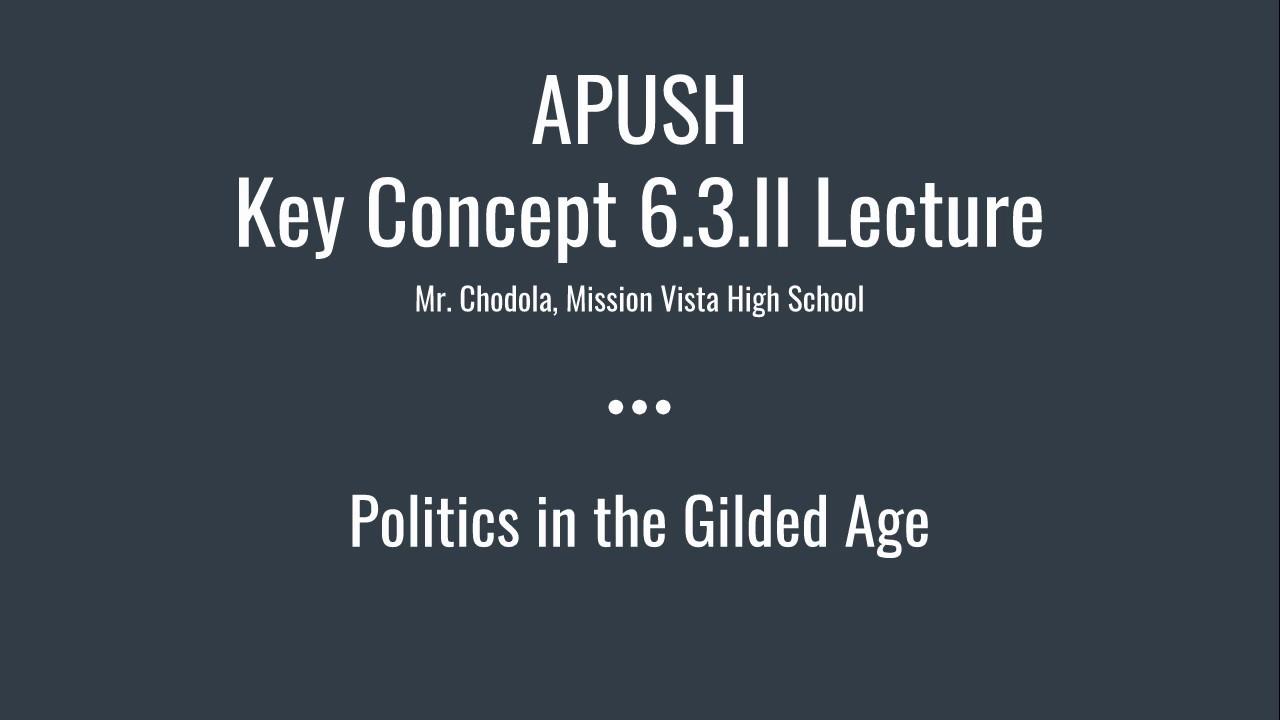 Apush Key Concept 6 3 Ii Politics In The Gilded Age