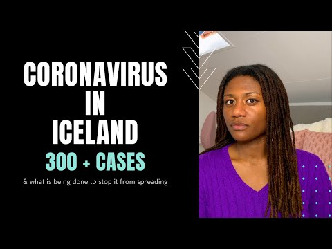 Coronavirus in Iceland - Over 300 Confirmed Cases & What is Being Done