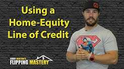 How to Use a Home Equity Line of Credit to Flip Houses