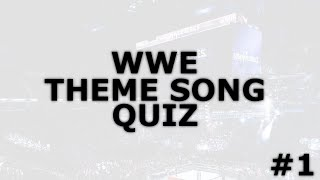 WWE Theme Song Quiz - #1
