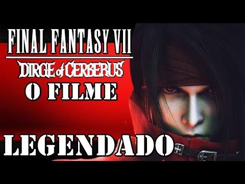 FINAL FANTASY VII DIRGE OF CERBERUS: O FILME - COMPLETO - LEGENDAS BRASIL [HD]