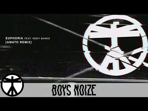 Boys Noize - Euphoria Feat. Remy Banks (Amato Remix) (Official Audio)