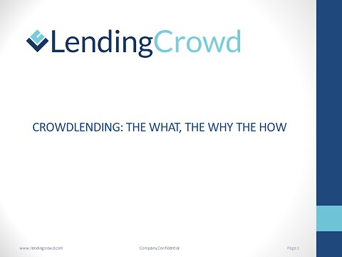 LendingCrowd - Crowdlending: The What, The Why & The How