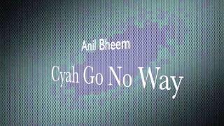 Anil Bheem- Cya Go No Way ! {2011} HD