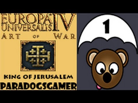 Europa Universalis IV Art of War - King of Jerusalem - Episode 01