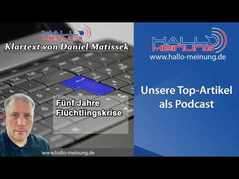 """Podcast: """"Fünf Jahre Flüchtlingskrise"""" von Daniel Matissek"""