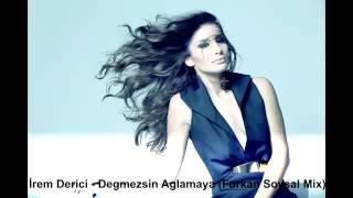 İrem Derici - Değmezsin Ağlamaya (Furkan Sosyal Remix) Video