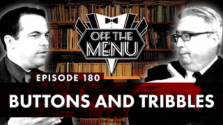 Off the Menu: Episode 180 - Buttons and Tribbles