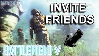 BF5- HOW TO INVITE FRIENDS!! (BATTLE FIELD V)