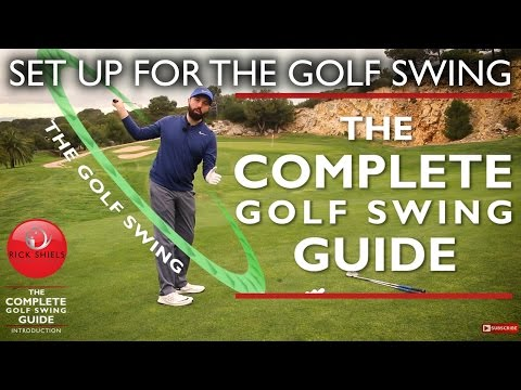 SET UP FOR THE GOLF SWING – THE COMPLETE GOLF SWING GUIDE