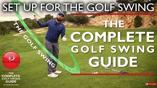 SET UP FOR THE GOLF SWING - THE COMPLETE GOLF SWING GUIDE