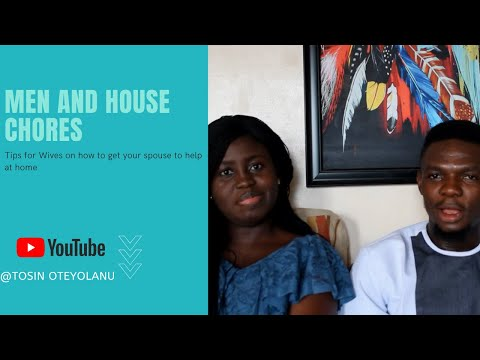 MEN AND HOUSE CHORES | TIPS FOR WIVES ON HOW TO GET THEIR HUSBANDS TO HELP OUT AT HOME