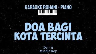 Download Mp3 Doa Bagi Kota Tercinta  Do = A  Middle Key - Karaoke Rohani Piano