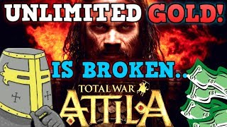 TOTAL WAR ATTILA IS A PERFECTLY BALANCED GAME WITH NO EXPLOITS - Excluding UNLIMITED GOLD