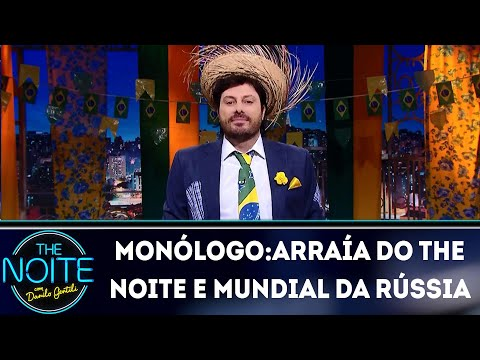 Monólogo:Arraía do The Noite e Mundial da Rússia | The Noite (27/06/18)