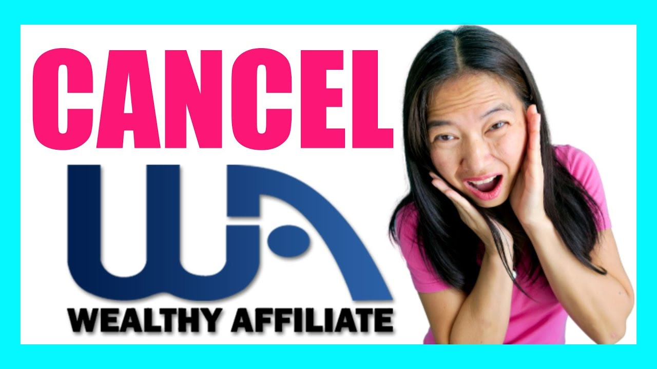 How To Cancel Wealthy Affiliate Membership
