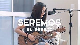 Seremos / Bebeto / Acordes / Griss Romero