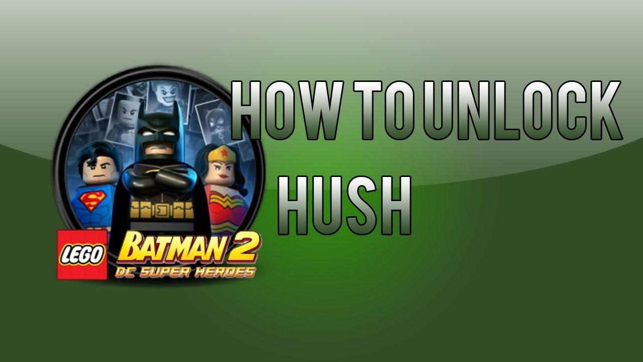 LEGO Batman 2: How To Unlock Hush - YouTube