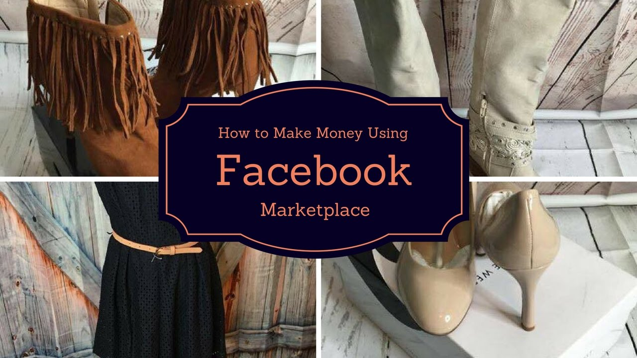 how to make money using facebook marketplace youtube. Black Bedroom Furniture Sets. Home Design Ideas