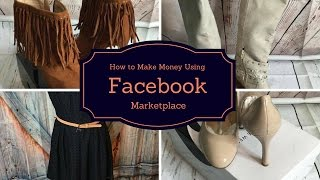 How to Make Money Using Facebook Marketplace