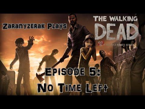 Zaranyzerak Plays The Walking Dead - Episode 5: No Time Left (FINALE!)