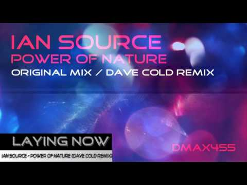Ian Source - Power of Nature (Dave Cold Remix) [Tech Trance]